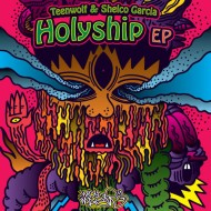 Shelco Garcia x TEENWOLF – The Holyship EP [Free Download]