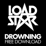 Loadstar – Drowning [Free Download] (Official)