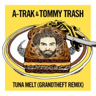 A-Trak x Tommy Trash – Tuna Melt (Grandtheft Remix) [Free Download]