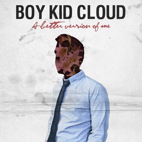 BOY KID CLOUD A better version of me