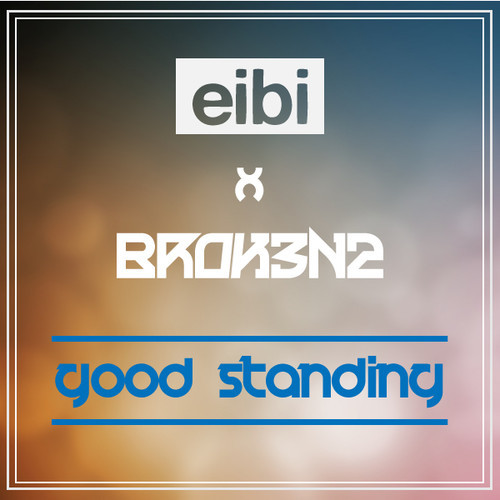 eibi broken2 good standing mixtape