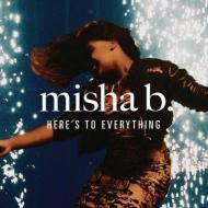 Misha B – Here's To Everything (Ooh La La) [Official MusicVideo]