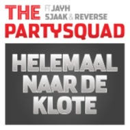 The Partysquad – Helemaal Naar De Klote (feat. Jayh, Sjaak and Reverse ) (Dj Punish + Original Mix) [Official Video]