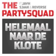 The Partysquad – Helemaal Naar De Klote (feat. Jayh, Sjaak and Reverse ) (Dj Punish + Original Mix) [OfficialVideo]