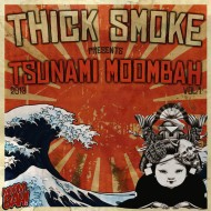 Thick Smoke presents: Tsunami Moombah vol. 1 [FREE DL]