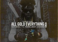 Trinidad James – All Gold Everything [Remix ft. TI, Jeezy, 2Chainz] (Official Video)