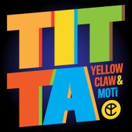 Yellow Claw x Moti – Titta [FREE DOWNLOAD]