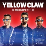 Yellow Claw – YC Mixtape #5 [Free Download]
