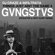 DJ Craze x Infiltrata – Things Just Ain't The Same 4 Gangstas (Pickster x Riot Earp Remix) [FREE DL]