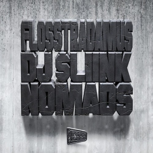 flosstradamus-dj-sliink-nomads-ep