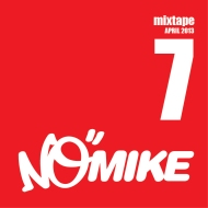 No Mike – Vol. VII April 2013 Mixtape [Free Download]