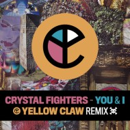 Crystal Fighters – You and I (Yellow Claw Remix) [FREE DOWNLOAD]
