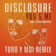 Disclosure – You and Me ft. Eliza Doolittle (Toro y Moi remix)
