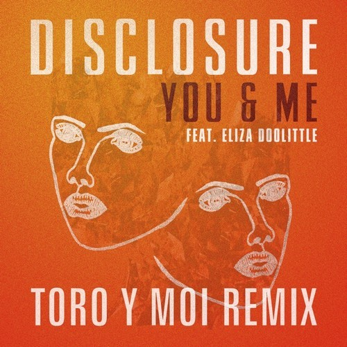 disclosure-you-me-eliza-doolittle-toro-y-moi-remix