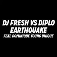 DJ Fresh x Diplo Feat. Dominique Young Unique –Earthquake