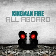 Kingman Fire – All Aboard [FREE DOWNLOAD]