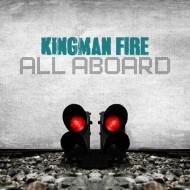 Kingman Fire – All Aboard [FREEDOWNLOAD]