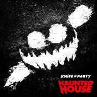 Knife Party – Haunted HouseEP