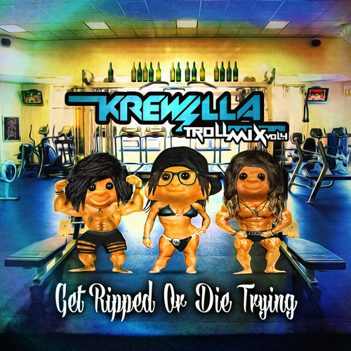 krewella-get-ripped-or-die-trying-troll-mix-4
