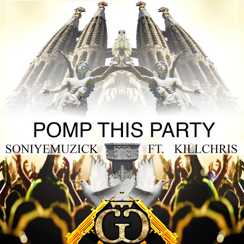 soniye-muzick-kill-chris-pomp-this-party