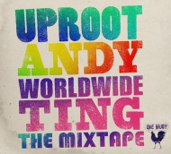 Que Bajo Records Present: Uproot Andy – Worldwide Ting Mixtape [FREE DL]