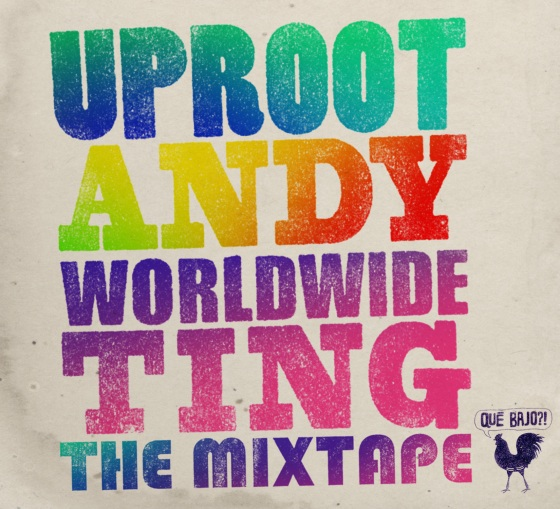 uproot-andy-worldwide-tingh-mixtape