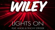 Wiley feat Angel x Tinchy Stryder – Lights On (Official Video + Benga Remix)
